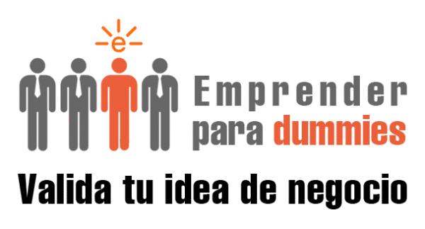 Cómo validar tu idea de negocio