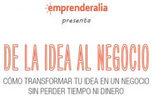 Cómo transformar tu idea en un negocio sin perder tiempo ni dinero