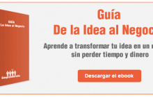 Descarga gratis la guía De la Idea al Negocio