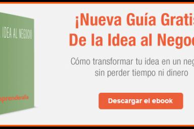 Guía gratis Cómo transformar tu idea en un negocio
