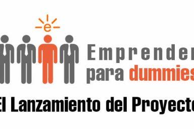 Emprender para dummies: El lanzamiento del proyecto